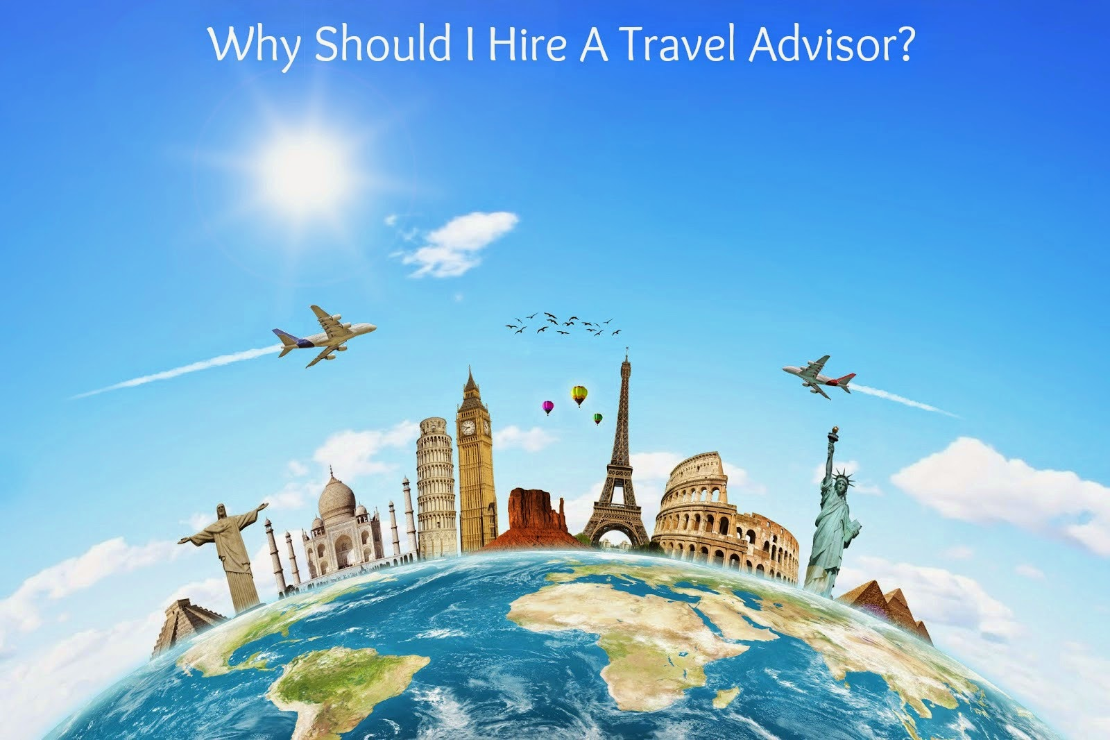 Why NOT Use A Travel Advisor?