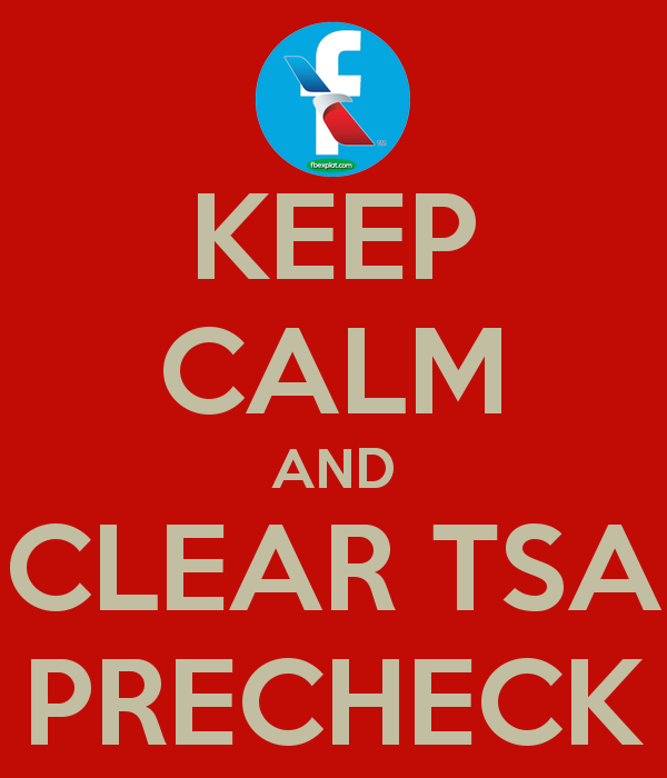 http://www.keepcalm-o-matic.co.uk/p/keep-calm-and-clear-tsa-precheck/